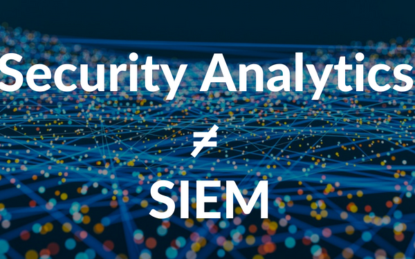Security Analytics is not a SIEM