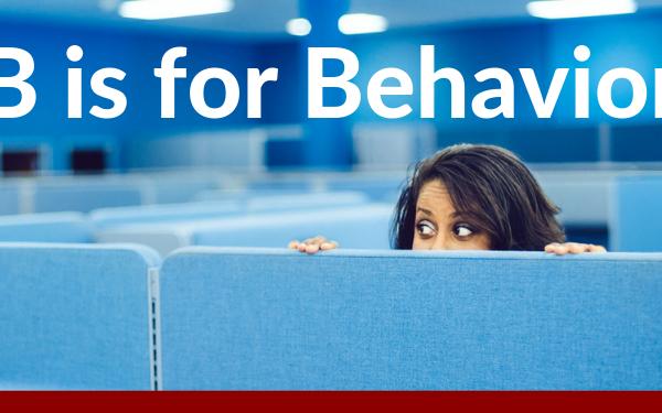 B is for Behavior