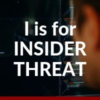 ABC's of UEBA: I is for Insider Threat.