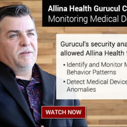 Allina Health Gurucul Customer Story-Monitoring Medical Devices