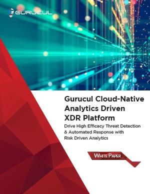 Whitepaper-Gurucul Cloud-Native Analytics Driven XDR Platform